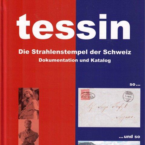 Tessin – Die Strahlenstempel der Schweiz